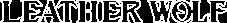 LEATHERWOLF レザーアイテム 革細工 ハンドメイド 茨城県土浦市
